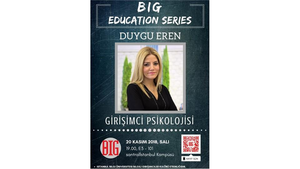 Big Education Series-Duygu Eren ile Girişimci Psikolojisi
