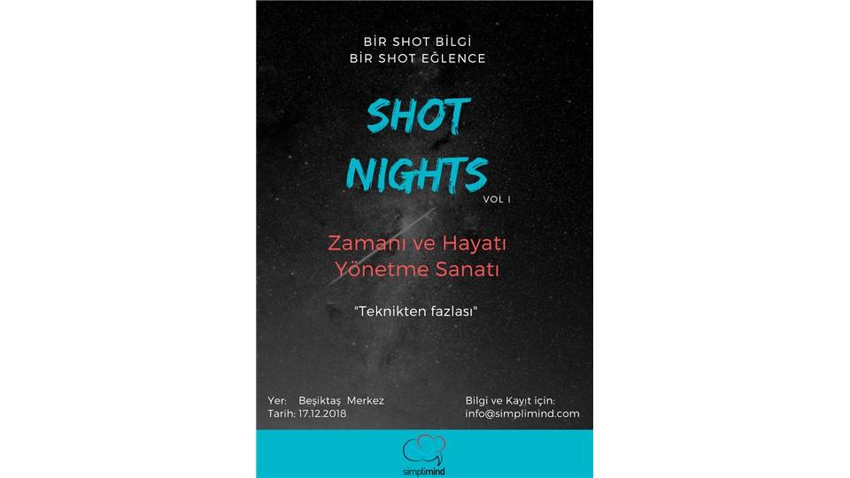 SHOT NIGHTS - Zamanı ve Hayatı Yönetme Sanatı