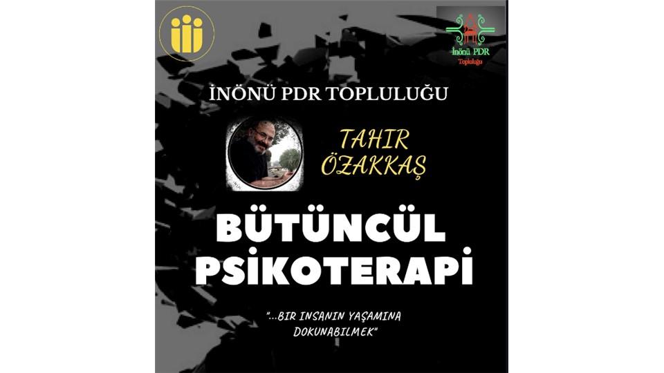 """Tahir ÖZAKKAŞ - Bütüncül Psikoterapi"""