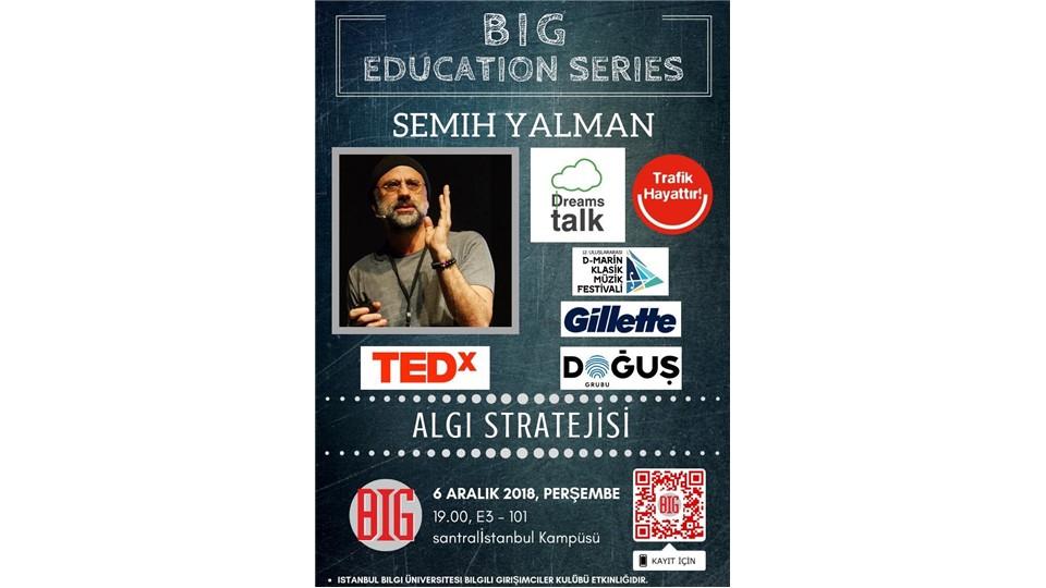 BIG Education Series-Semih Yalman ile Algı Stratejisi