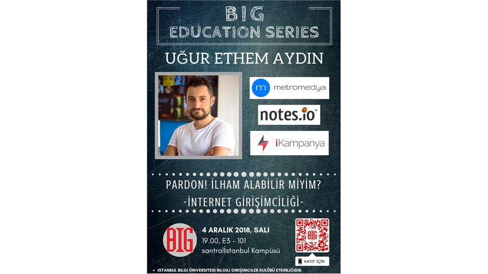 BIG Education Series-Uğur Ethem Aydın ile Pardon, İlham Alabilir Miyim?
