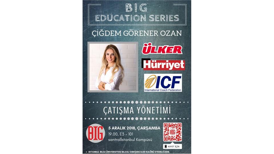 BIG Education Series-Çiğdem Görener Ozan ile Çatışma Yönetimi