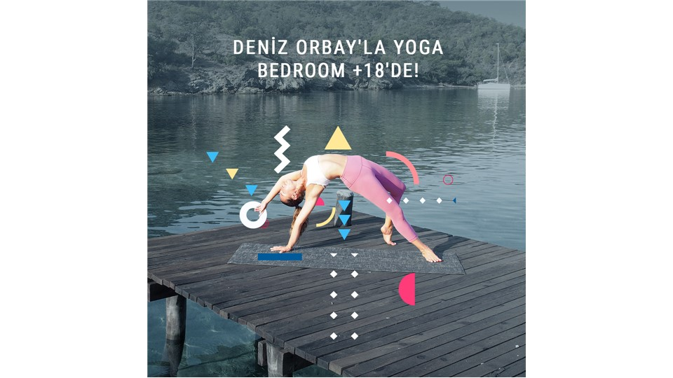 DENİZ ORBAY ile BEDroom 'da YOGA!