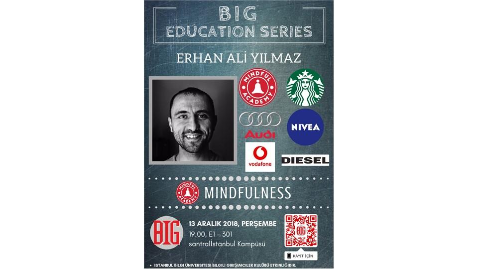 BIG Education Series-Erhan Ali Yılmaz ile Mindfulness