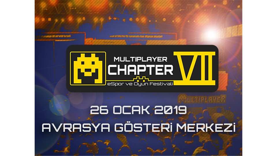 Multiplayer Oyun ve Espor Festivali: Chapter VII
