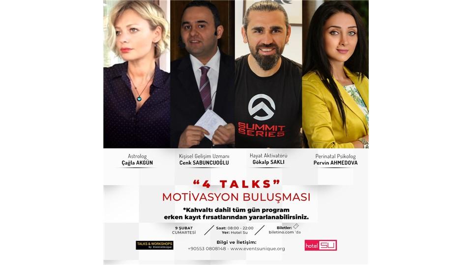"""4 TALKS"" MOTİVASYON BULUŞMASI byeventsunique"