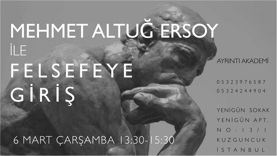 Mehmet Altuğ Ersoy ile Felsefeye Giriş Atölyesi
