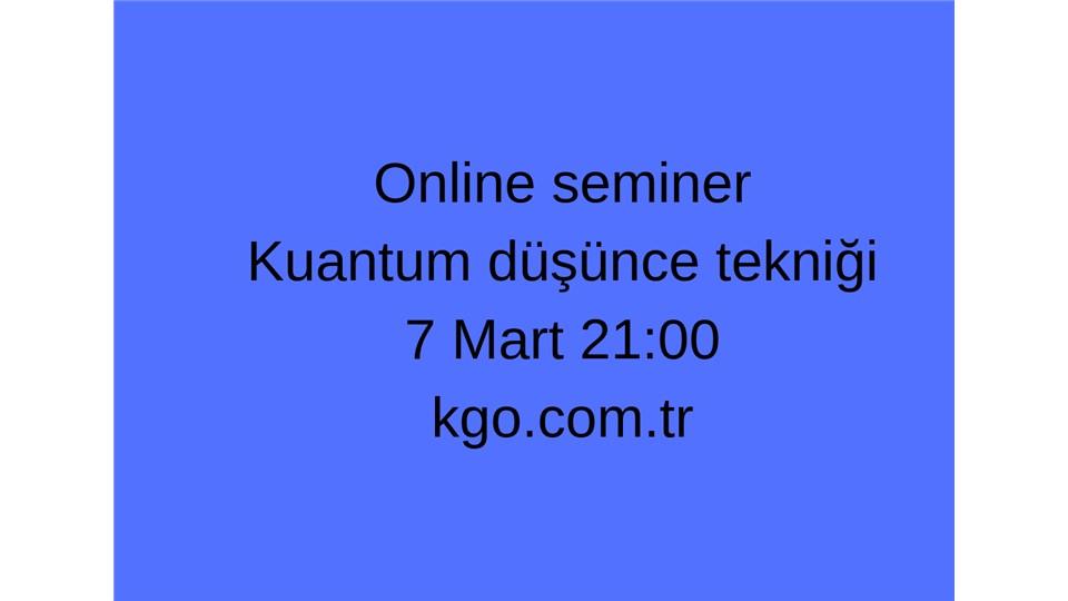 Kuantum Düşünce Tekniği Online Semineri