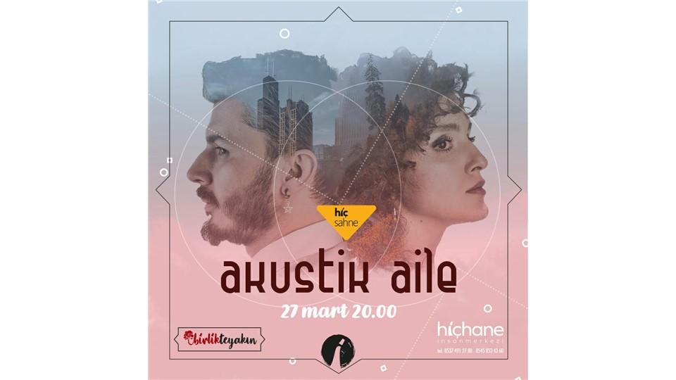 Akustik Aile Hiçhane Konseri 27 Mart Konya