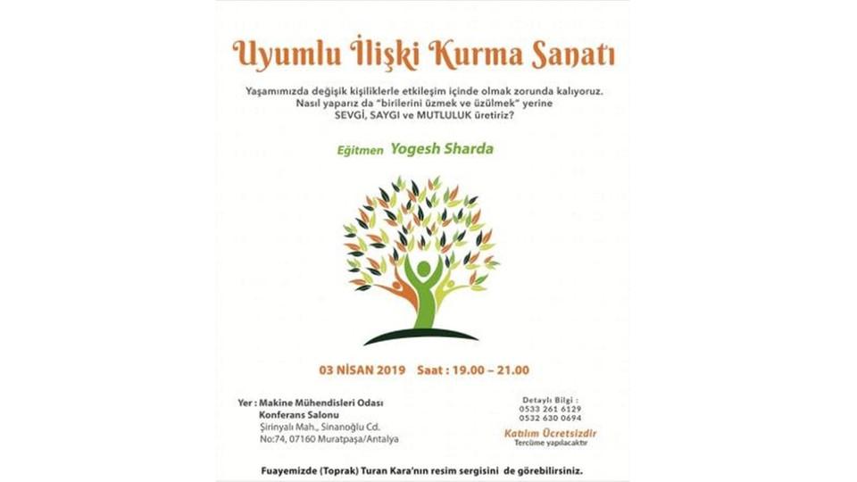 """""""Ücretsiz Seminer"""" UYUMLU İLİŞKİ KURMA SANATI Eğitmen: YOGESH SHARDA Antalya Lions etkinliğidir."""