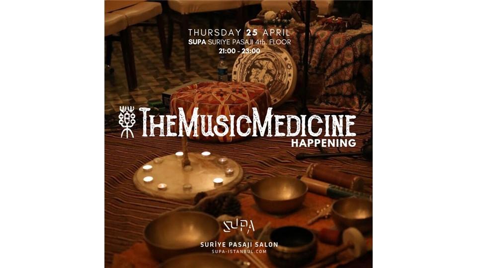 The Music Medicine Happening - 25 April @ Supa, Suryie Pasaji