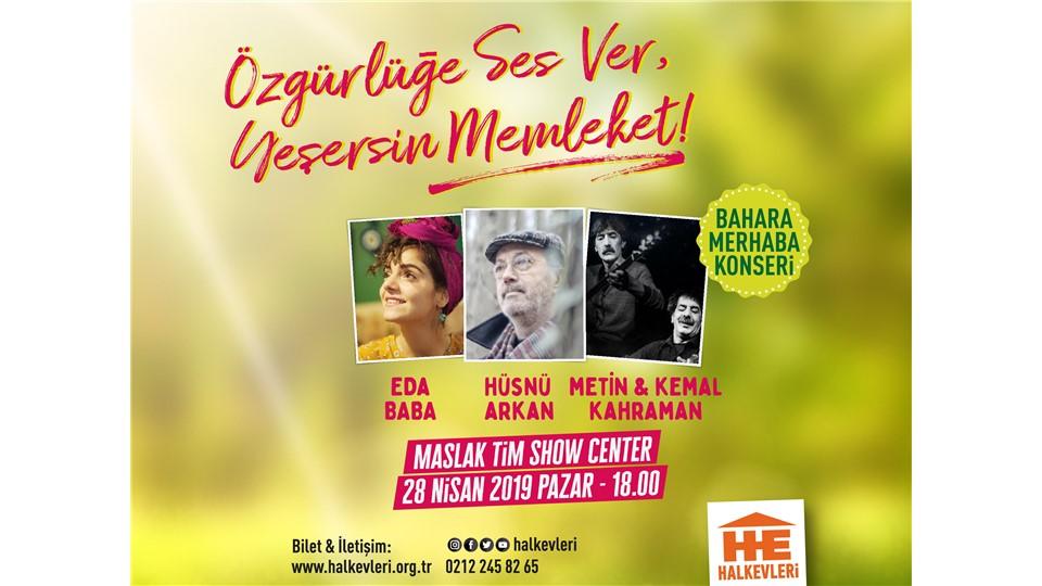 Bahara Merhaba Konseri! Özgürlüğe ses ver, yeşersin memleket!