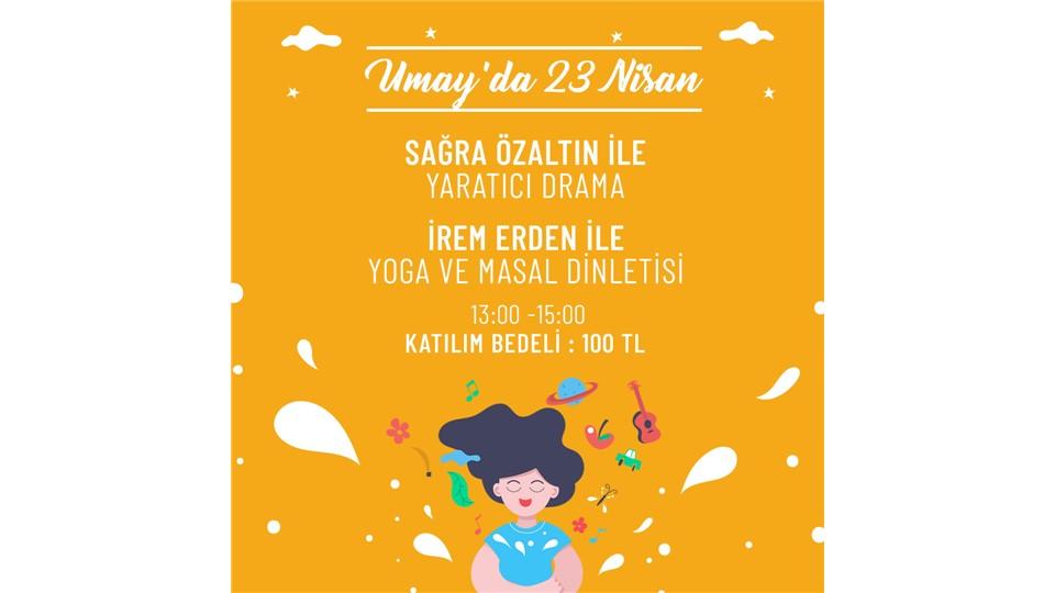 Umay'da 23 Nisan Yaratıcı Drama, Yoga ve Masal Dinletisi