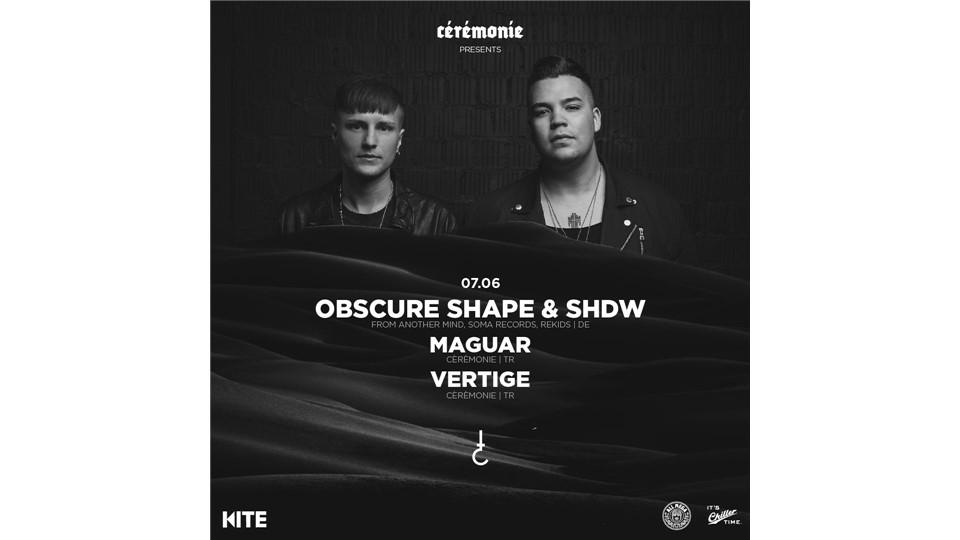 Cérémonie Presents: Obscure Shape & SHDW - Maguar & Vertige
