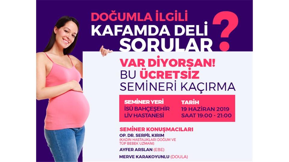 Doğumla İlgili Kafamda Deli Sorular? Ücretsiz Seminer
