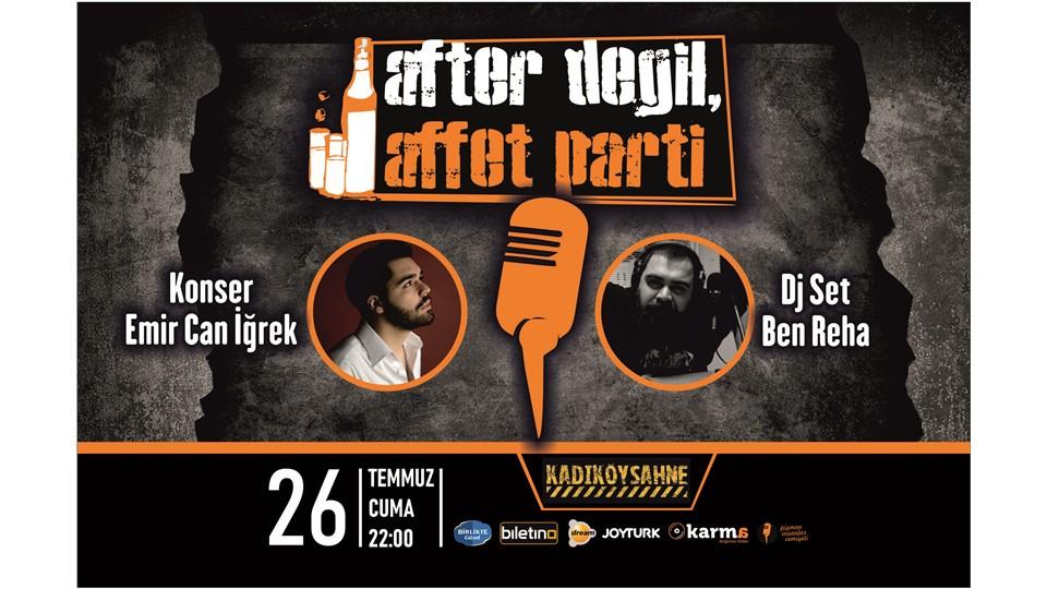 Emir Can İgrek & Ben Reha After Değil, Affet Parti #picemiyeti