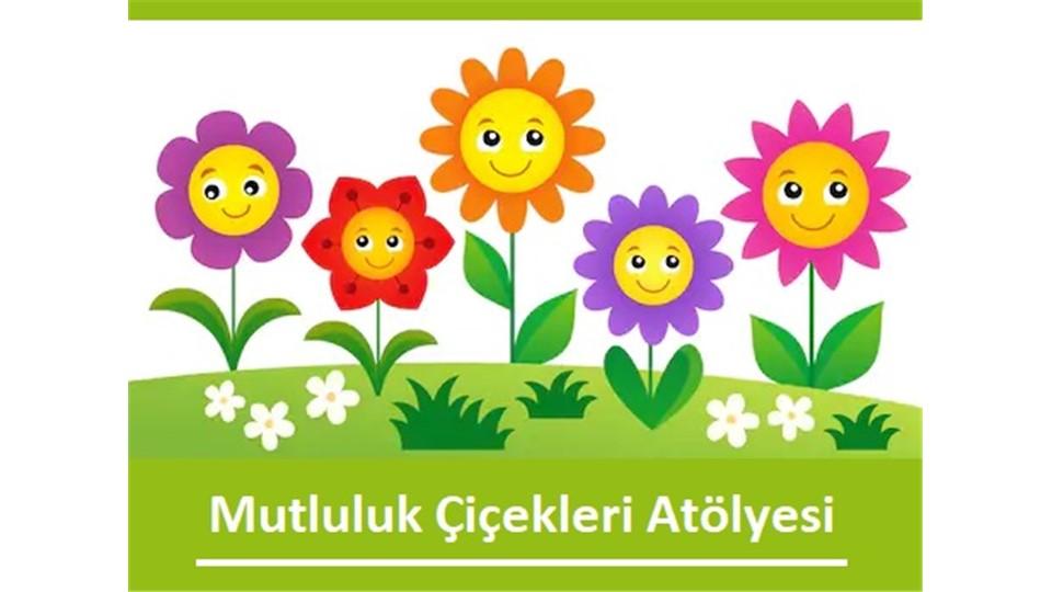 Mutluluk Çiçekleri Atölye Çalışması