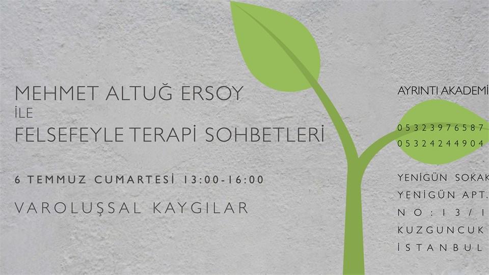 Mehmet Altuğ Ersoy  ile  Felsefeyle Terapi Sohbetleri