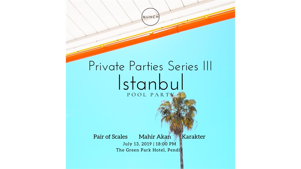 Private Parties Series III - ISTANBUL