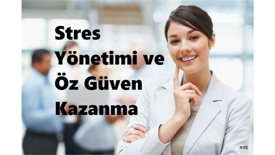 Stres Yönetimi ve Öz Güven Kazanma
