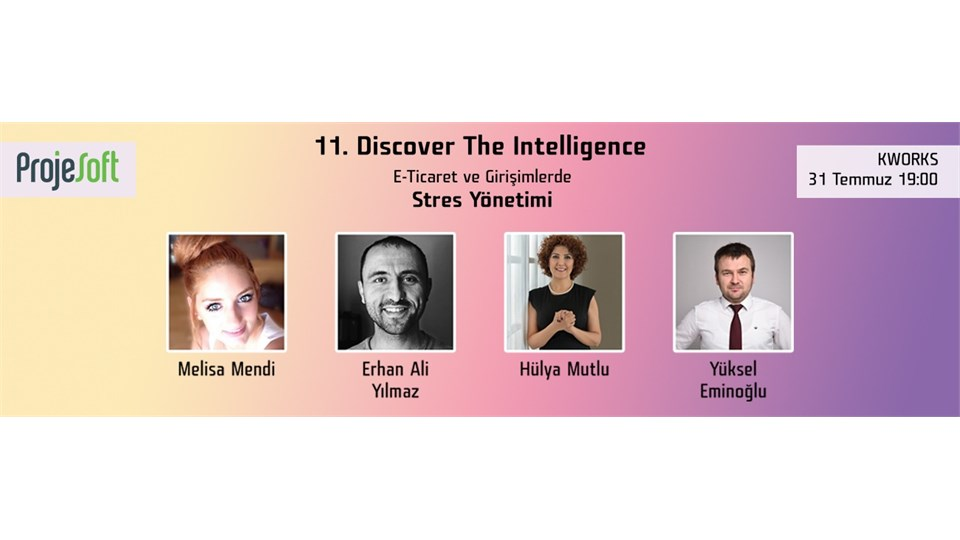 11. Discover The Intelligence - E-Ticaret ve Girişimciler için Stres Yönetimi