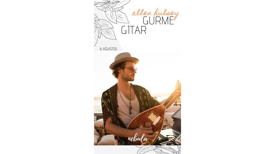Allen Hulsey ile Gurme Gitar