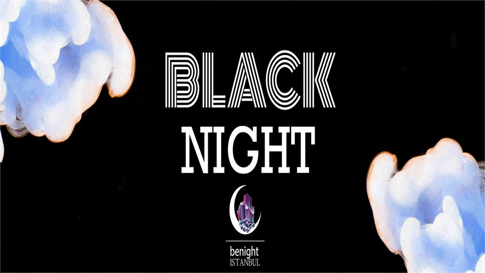 BLACK NIGHT - BENİGHTİSTANBUL