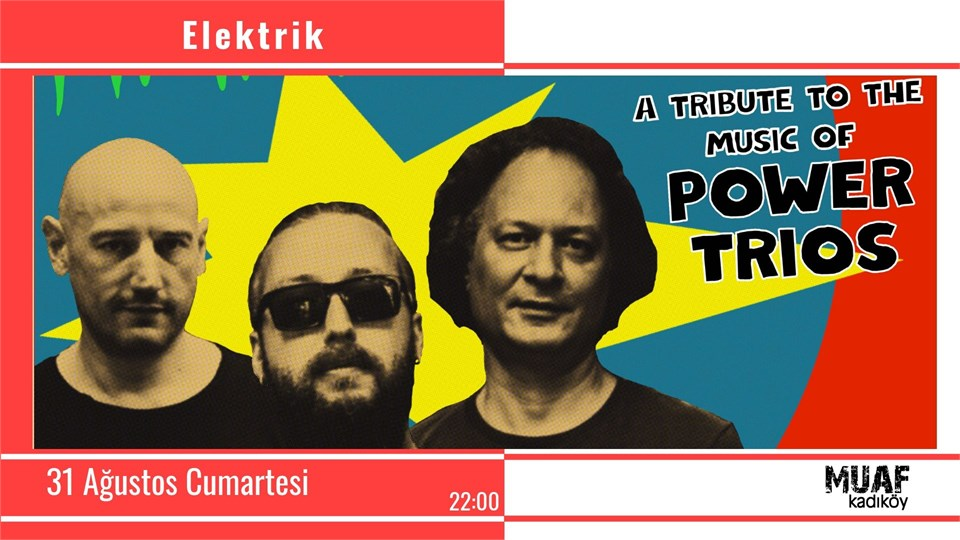 ELEKTRİK - A Tribute to The Music of The Power Trio / MUAF Kadıköy Konseri