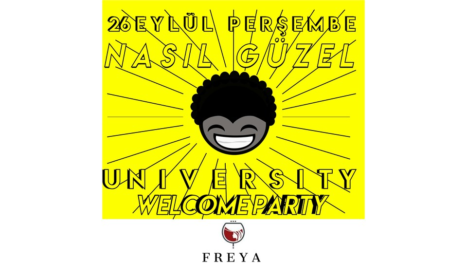 Nasıl Güzel University Welcome Party