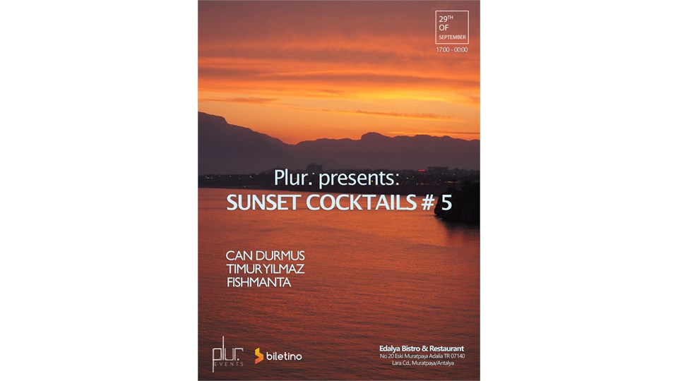 Plur. Presents:Sunset COCKTAILS # 5 (CAN DURMUS, TİMUR YILMAZ, FISHMANTA)
