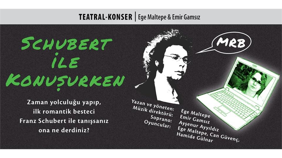 Schubert ile Konuşurken - Teatral Konser