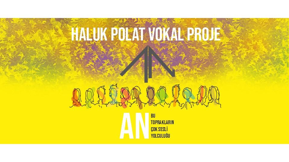 "Konser: Haluk Polat Vokal Proje - ""An"""