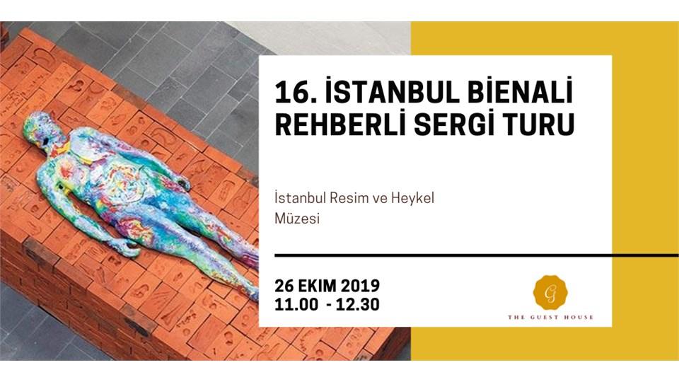 16. İstanbul Bienali Rehberli Sergi Turu - MSGÜ Resim ve Heykel Müzesi