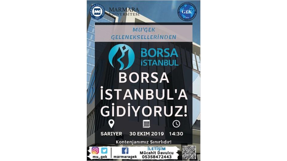 Borsa İstanbul'a Gidiyoruz!