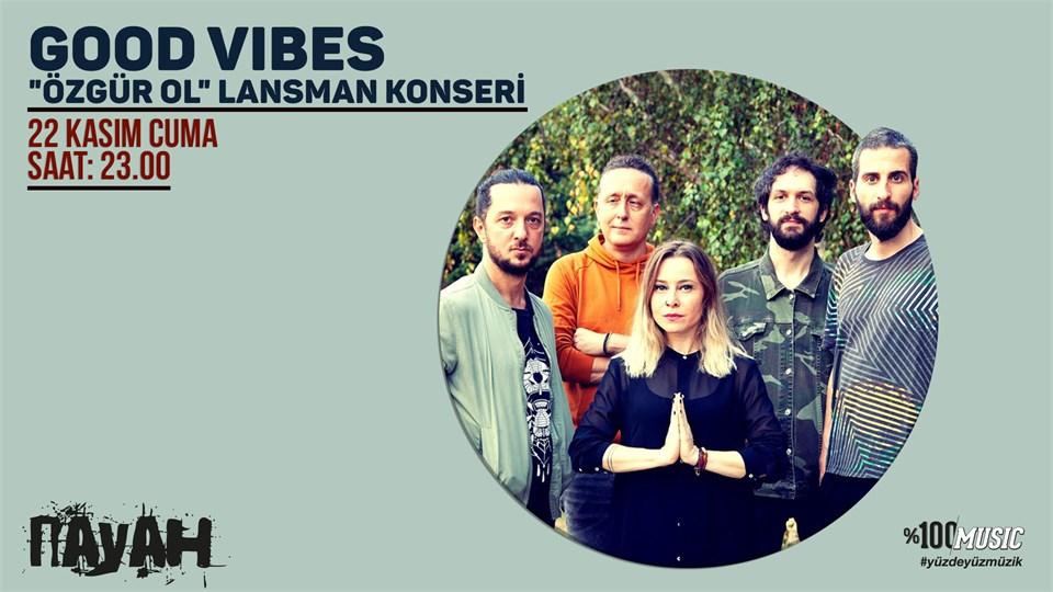 "Good Vibes ""Özgür Ol"" Lansman Konseri"