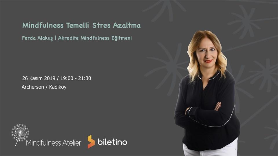 Ferda Alakuş ile Mindfulness Temelli Stres Azaltma