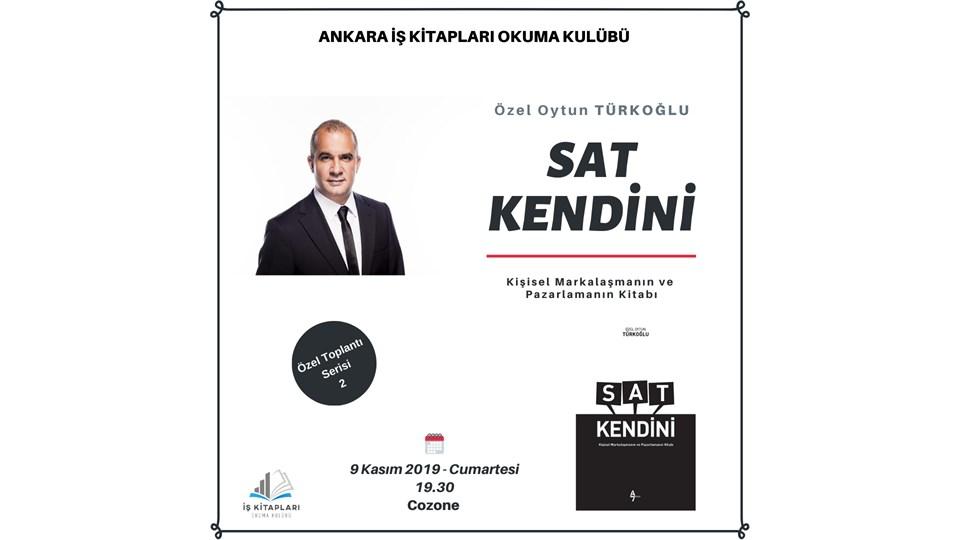 Ankara İş Kitapları Okuma Kulübü Konuk Yazar: Özel Oytun Türkoğlu - Sat Kendini