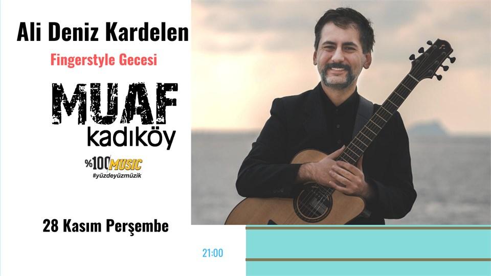 Ali Deniz Kardelen ile  fingerstyle gecesi Muaf Kadıköy Sahnesinde