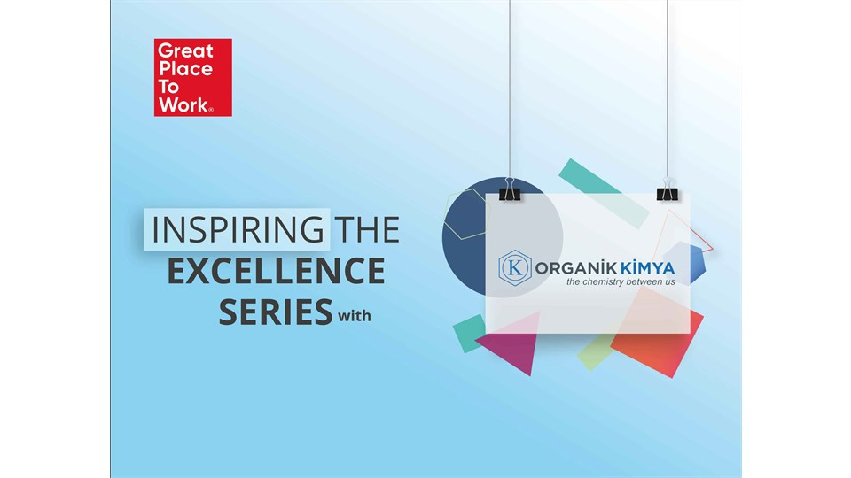 Inspiring The Excellence Series® With Organik Kimya