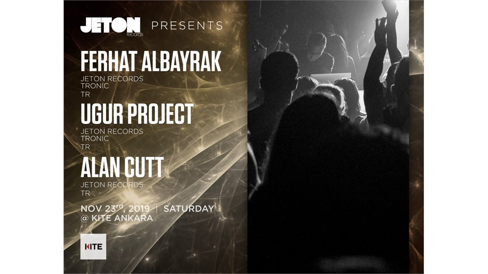 Jeton Records Showcase: Ferhat Albayrak, Ugur Project, Alan Cutt