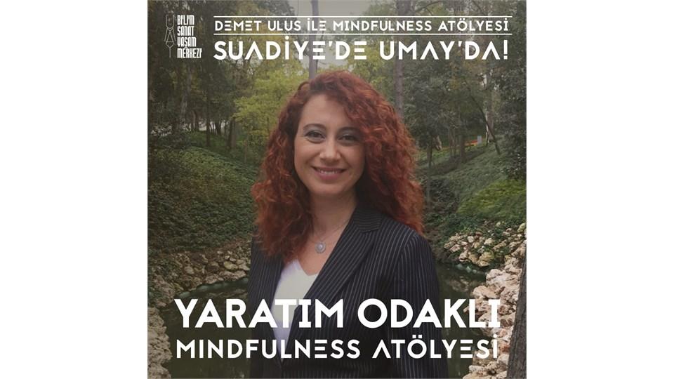 Demet Ulus ile Yaratım Odaklı Mindfulness Atölyesi