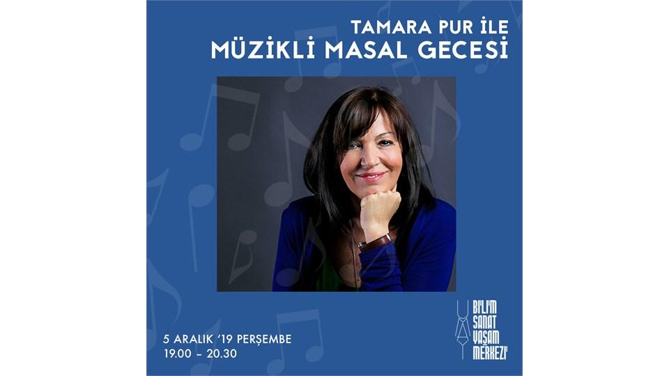 Tamara Pur ile Müzikli Masal Gecesi