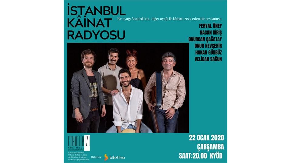 "Konser: ""İstanbul Kainat Radyosu"""