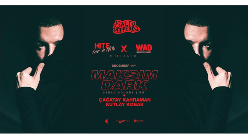 Kite For A Nite: Maksim Dark (Senso Sounds) + Çağatay Kahraman, Kutlay Kobak