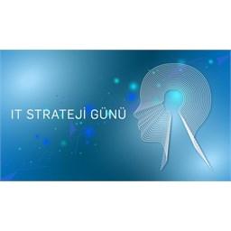 Teknoloji Profesyonelleri IT Strateji Günü'nde Buluşuyor