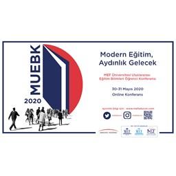 MEF Üniversitesi II.Uluslararası Eğitim Bilimleri (Online) Öğrenci Konferansı(MISCES/MUEBK2020)